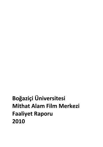 Boğaziçi Üniversitesi Mithat Alam Film Merkezi Faaliyet Raporu 2010