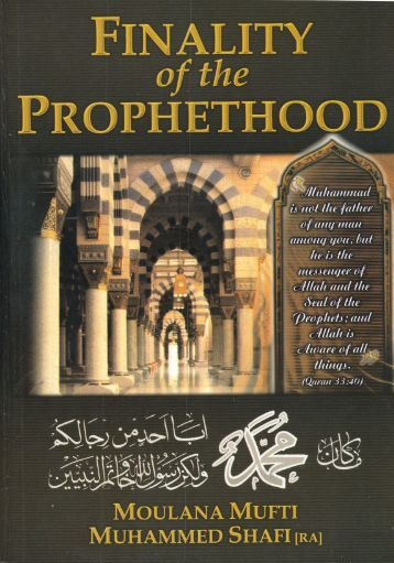 the notion of prophethood in islam The notion of prophethood in islam has been the subject of a fair number of studies, which can be divided in terms of interest into three major themes the first.