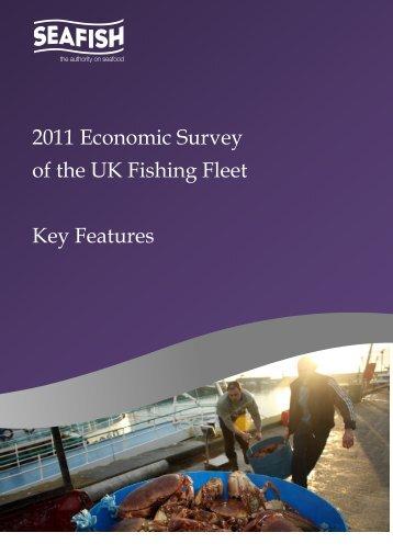 2011 Economic Survey of the UK Fishing Fleet Key Features - Seafish