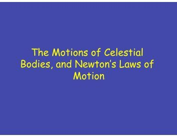 body celestial essay motion Free essay: by the turn of the 1600's, the way in which the solar system and the   the problem, it was proven that this was in fact the case for all celestial bodies.