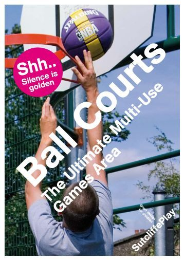 to see a PDF copy of the latest Ball Courts brochure - Sutcliffe Play