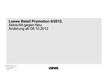 Loewe Retail Promotion 6/2012. Xelos/Alt-gegen-Neu. Änderung ab ...