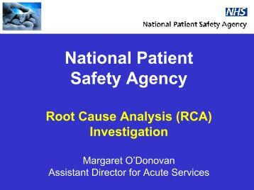 the national patient safety agency and the National patient safety agency a non-departmental public body (arm's length body, quango) of the uk department of health (dh) created in 2001 by the dh document building a safer nhs for patients.
