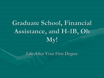 Graduate School, Assistantships, and H-1B, Oh My!
