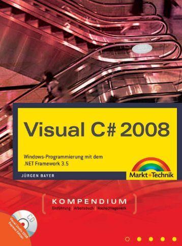 Visual C# 2008 Kompendium  - *ISBN 978-3-8272 ...
