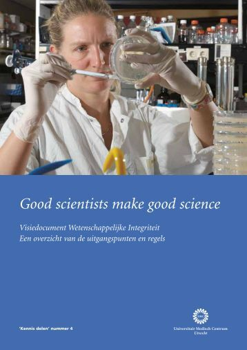 Good scientists make good science Visiedocument ... - UMC Utrecht