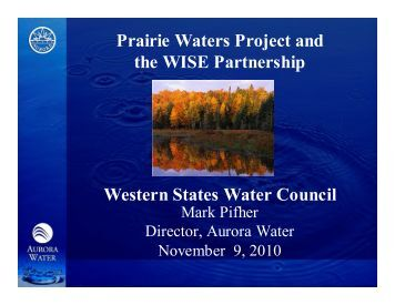 prairie waters project The proceeds are being used to fund the prairie waters project, which will provide a sustainable long-term water supply under drought conditions to the city's growing population the project has resulted in more efficient utilization of water supply and has increased the availability of water by 20.