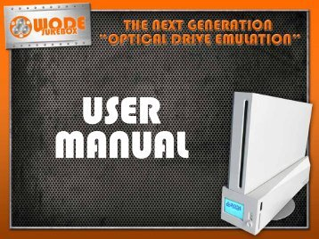 USER ManUal - Wode Jukebox - WODE Wii Optical Drive Emulator ...