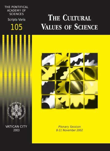 the cultural values of science - Pontifical Academy of Sciences