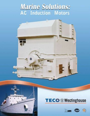 Marine Induction Motors - TECO-Westinghouse Motor Company