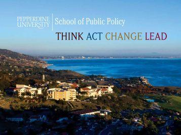 think act change lead - Pepperdine University School of Public Policy