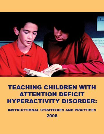 "teaching a student with attention deficit hyperactivity disorder adhd Adhd—attention deficit hyperactivity disorder—is the most common neurodevelopmental disorder of childhood it's also one of the most commonly misunderstood ""people think that every child with adhd is hyperactive."