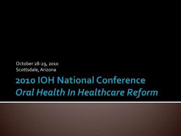 Conference PPT (4 MB) - Institute for Oral Health