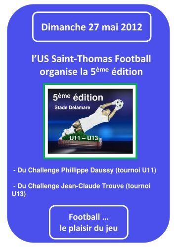 Dimanche 27 mai 2012 l'US Saint-Thomas Football organise la 5 ...