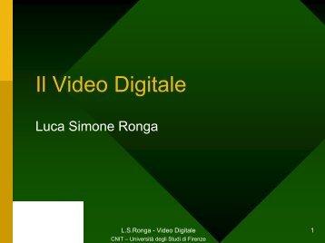 Il Video Digitale - lenst - Università degli Studi di Firenze