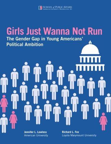 Girls Just Wanna Not Run • The Gender Gap - American University