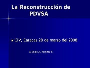 La Reconstrucción de PDVSA, Ing. Eddie A. Ramírez