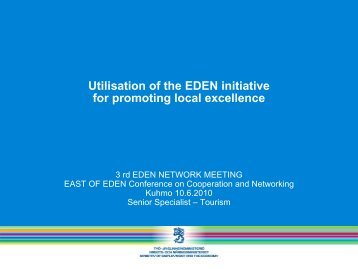 Utilisation of the EDEN initiative for promoting local excellence