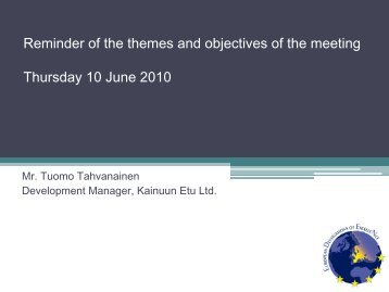 Reminder of the themes and objectives of the meeting Mr. Tuomo ...