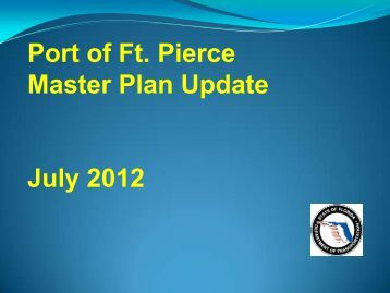 Port of Ft. Pierce Master Plan Update - July 2012 - St. Lucie County