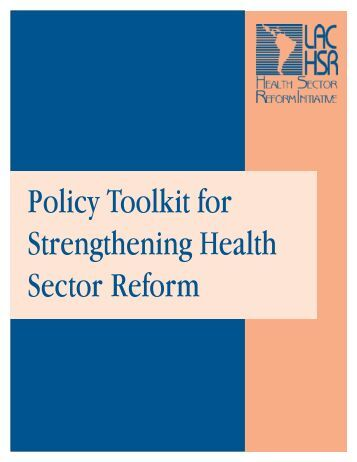 health sector reform Health financing reforms the health sector finance policy lever in the flagship framework refers to how money is raised, risk pooled, and allocated in order to.