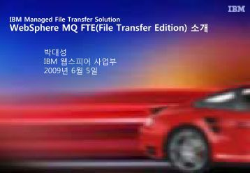 WebSphere MQ FTE(File Transfer Edition) 소개 - IBM