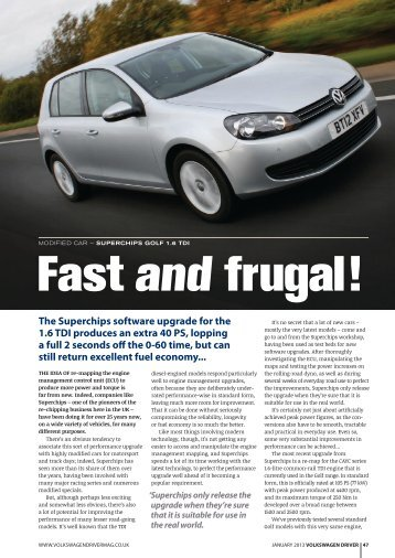 The Superchips software upgrade for the 1.6 TDI produces an extra ...