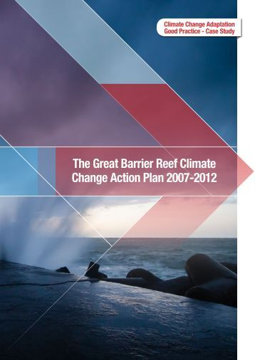 The Great Barrier Reef Climate Change Action Plan 2007-2012
