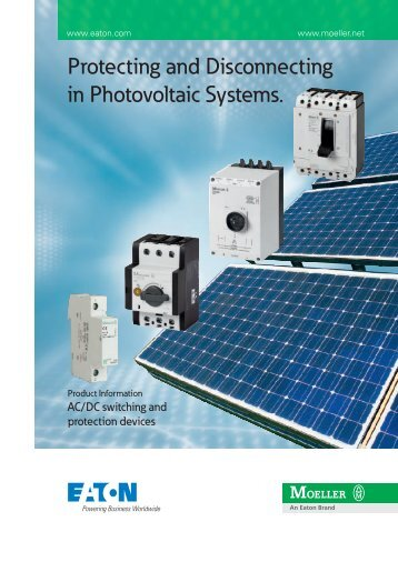 Protecting and Disconnecting in Photovoltaic Systems. - Moeller