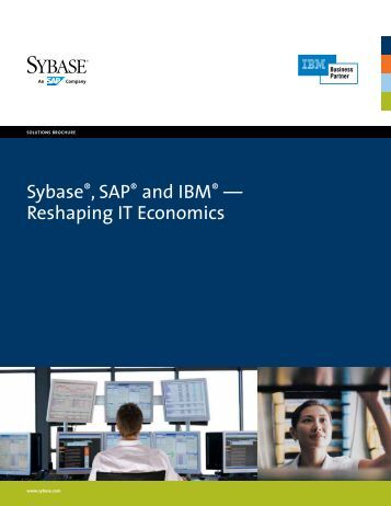 Sybase, SAP and IBM —Reshaping IT Economics - Sybase.se