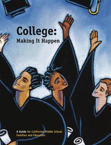 College: Making It Happen - CaliforniaColleges.edu