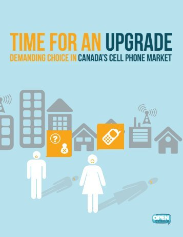 Time for an Upgrade: Demanding Choice in Canada's - OpenMedia.ca