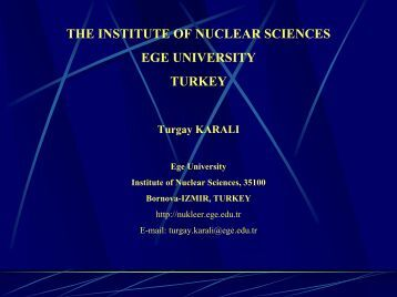 ege university, institute of nuclear sciences