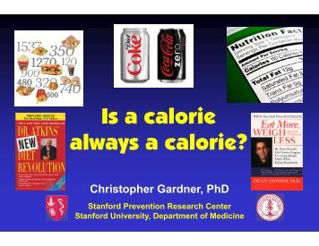 Is A calorie Always A calorie - Gardner 8Oct - Stanford University