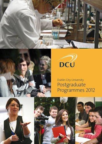 Dublin City University Postgraduate Programmes 2012 - DCU