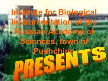 Institute for Biological Instrumentation of the Russian Academy of ...