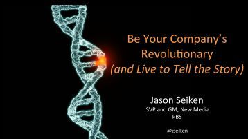 Be Your Company's Revolu:onary (and Live to Tell the Story) - AMADC