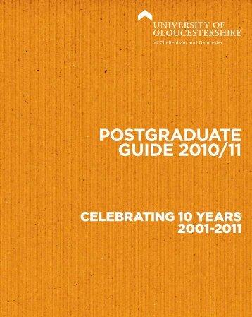POSTGRADUATE GUIDE 2010/11 - University of Gloucestershire