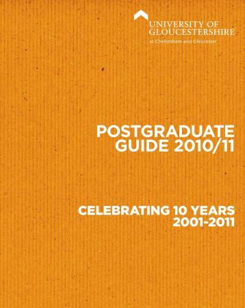 POSTGRADUATE GUIDE 2010/11 - University of Gloucestershire