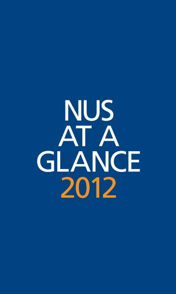 NUS AT A GLANCE 2012 - Times Higher Education
