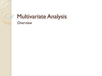 eleven multivariate analysis techniques Suitable analysis methods for causal models tend to be what is called generalised linear models, which include logistic regression analysis, multiple regression analysis, multivariate analysis of covariance (mancova) and multivariate analysis of variance (manova.