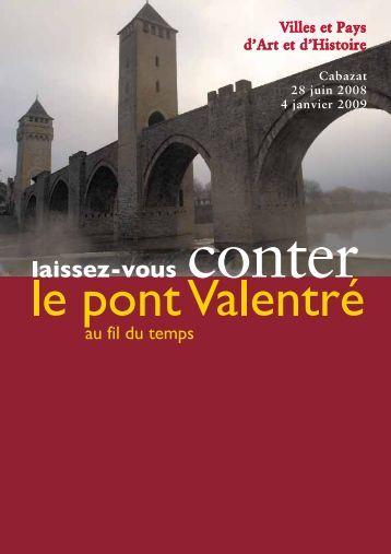 Le pont Valentré au fil du temps, exposition graphique et documen