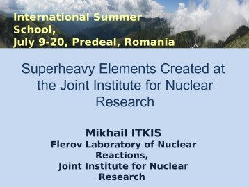 Superheavy Elements Created at the Joint Institute ... - Theory.nipne.ro