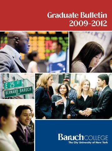 Complete Graduate Bulletin 2009-2012 - Baruch College - CUNY