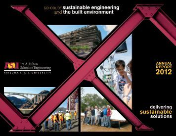 2012 SSEBE Annual Report - School of Sustainable Engineering ...