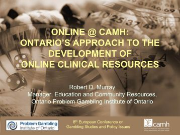 Online @ CAMH - European Association for the Study of Gambling