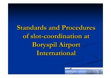 Standards and Procedures of slot-coordination at Boryspil Airport ...