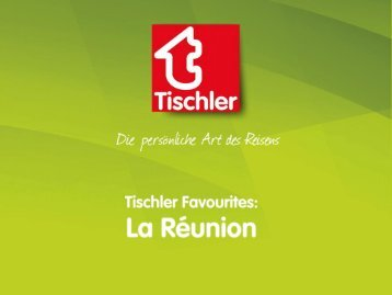 Tischler Favourites La Réunion