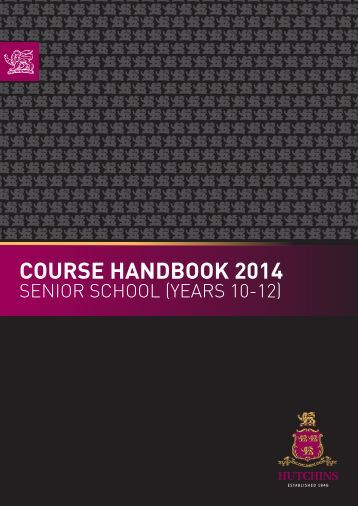 Years 10 - 12 Course Handbook 2014 - The Hutchins School