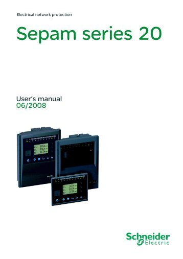 sepam 20 user manual -  Schneider Electric